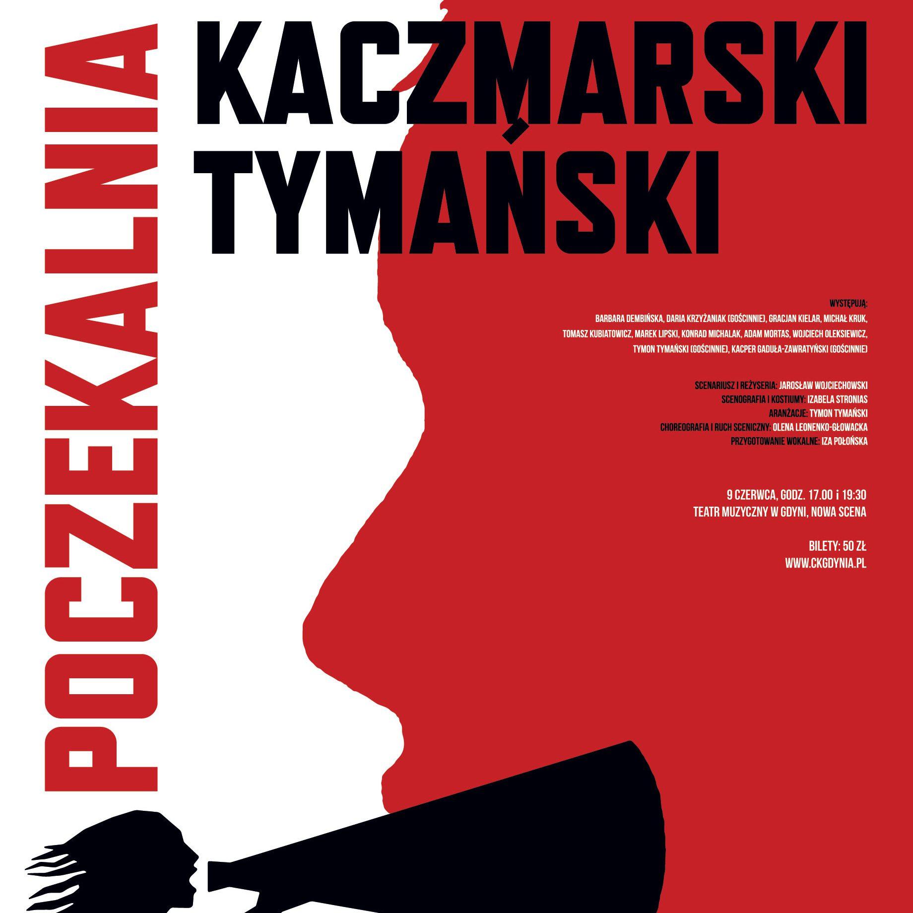Kaczmarski Encore Festival – Poczekalnia. Kaczmarski/ Tymański