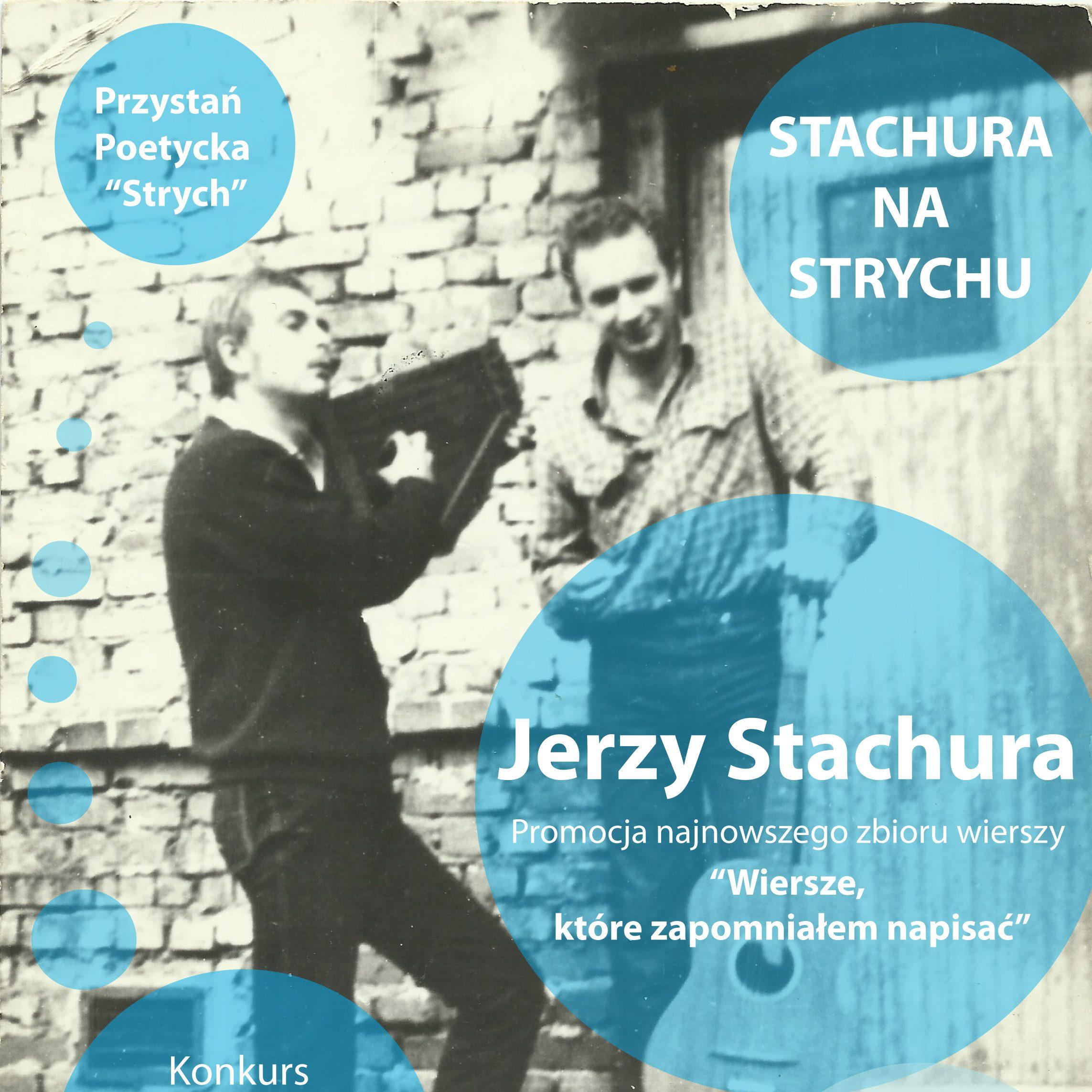 """Przystań Poetycka """"Strych"""" – Jerzy Stachura"""