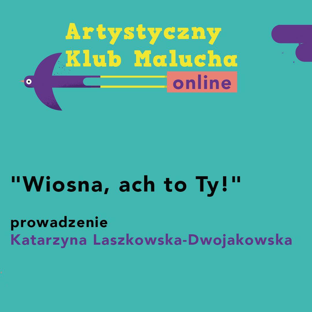 """Artystyczny Klub Malucha online: """"Wiosna, ach to Ty!"""""""
