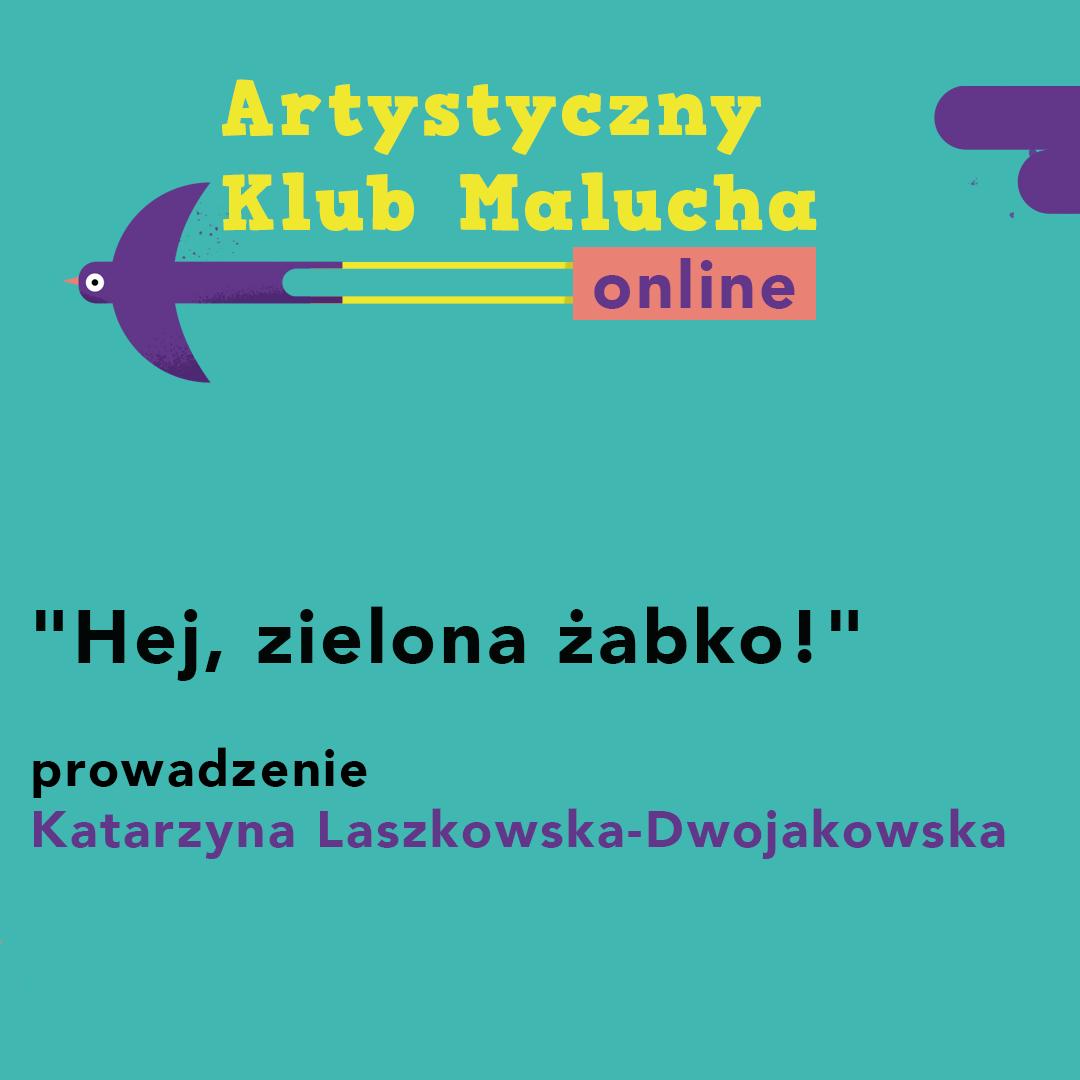 """Artystyczny Klub Malucha online: """"Hej, zielona żabko!"""""""