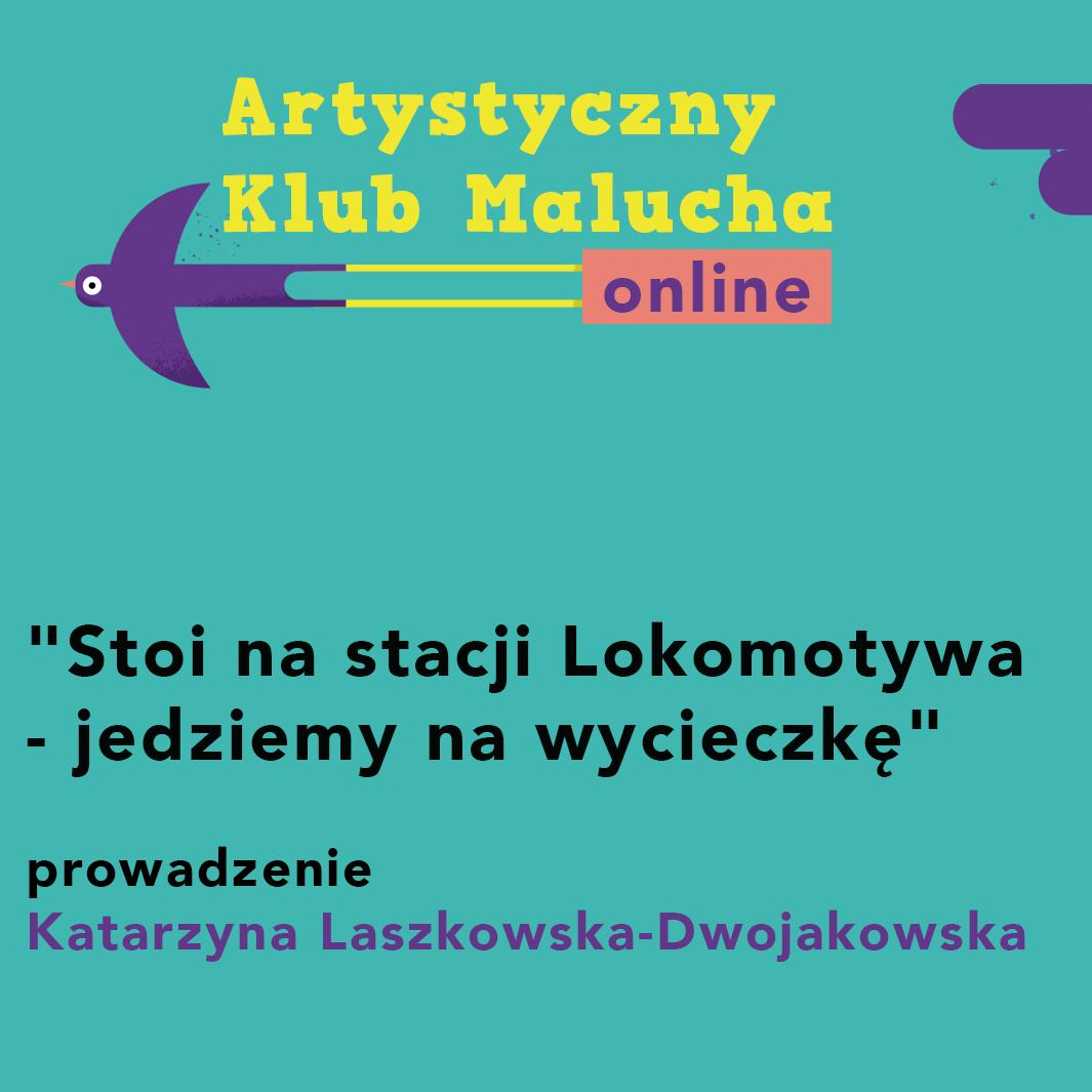 """Artystyczny Klub Malucha online: """"Stoi na stacji Lokomotywa – jedziemy na wycieczkę"""""""