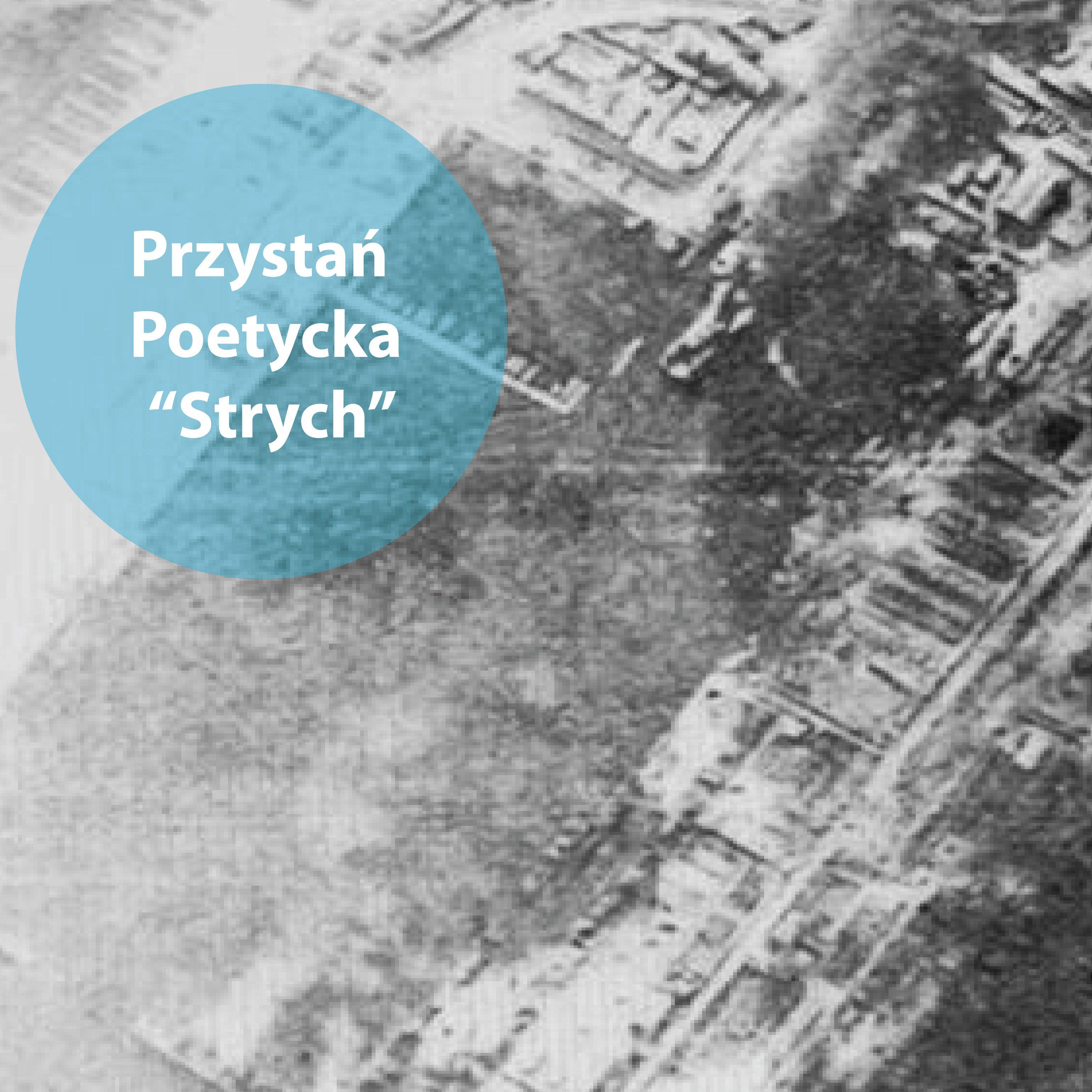 """Przystań Poetycka """"Strych"""" online: Raport wojenny ze Strychu"""